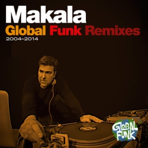 MAKALA-GLOBAL-FUNK-REMIXES